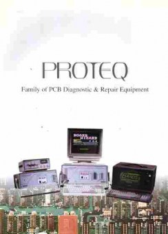 Буклет Proteq Family of PCB Diagnostic & repair equipment, 55-87, Баград.рф