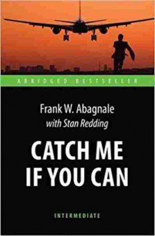 Книга AbridgedBestseller Abagnale F.W. Catch Me If You Can, б-8910, Баград.рф
