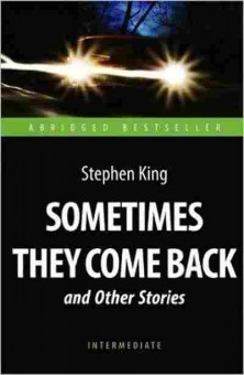Книга AbridgedBestseller King S. Sometimes They Come Back and Other Stories, б-8918, Баград.рф