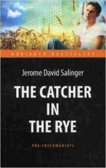 Книга AbridgedBestseller Salinger J.D. The Catcher in the Rye, б-8921, Баград.рф