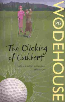 Книга Wodehouse P.G. The Clicking of Cuthbert, 11-4973, Баград.рф